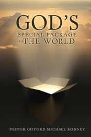 God's Special Package to the World  -     By: Pastor Gifford Michael Rodney