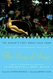 The Song of Songs: The World's First Great Love Poem  -     By: Ariel Bloch, Chana Bloch, Robert Alter