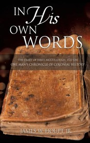 In His Own Words  -     By: James W. Houpt Jr.