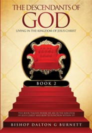 The Descendants of God Book 2  -     By: Bishop Dalton G. Burnett