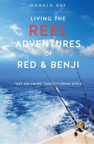 Living the Reel Adventures of Red & Benji  -     By: Donald Gay