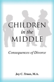 Children in the Middle  -     By: Joy C. Truax M.A.