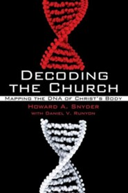 Decoding the Church: Mapping the DNA of Christ's Body  -     By: Howard A. Snyder, Daniel V. Runyon