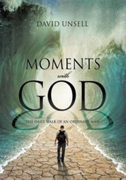 Moments with God  -     By: David Unsell