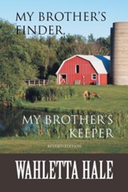 My Brothers Finder, My Brothers Keeper  -     By: Wahletta Hale
