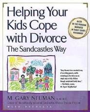 Helping Your Kids Cope with Divorce the Sandcastles Way  -     By: M. Gary Neuman, Judith S. Wallerstein, Sandra Blakeslee