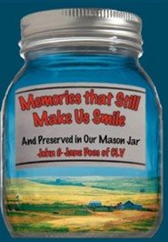 Memories That Still Make Us Smile: And Preserved in Our Mason Jar  -