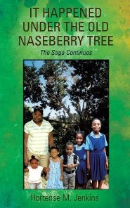 It Happened Under the Old Naseberry Tree  -     By: Hortense M. Jenkins