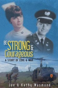 Be Strong & Courageous  -     By: Joe Wasmond, Kathy Wasmond