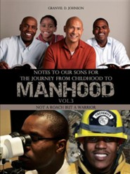 Notes to Our Sons for the Journey from Childhood to Manhood- Volume 3  -     By: Granvel D. Johnson