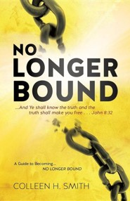 No Longer Bound  -     By: Colleen H. Smith