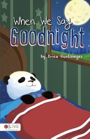 When We Say Goodnight  -     By: Erica Huntzinger