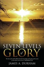 Seven Levels of Glory  -     By: James A. Durham