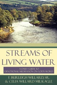 Streams of Living Water: A Daily Guide to Devotional Meditation on God's Word  -     By: F. Burleigh Willard Sr., Celia Willard