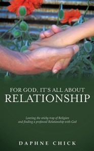 For God, It's All about Relationship  -     By: Daphne Chick