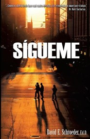 Sigueme  -     By: David E. Schroeder Ed.D.