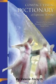 Compact Visual Dictionary of Expressive Worship  -     By: Valerie Forsyth