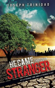 He Came Through a Stranger  -     By: Joseph Trinidad