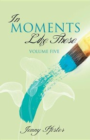 In Moments Like These Volume Five
