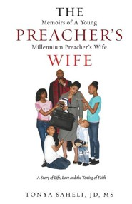 The Memoirs of a Young Preacher's Millennium Preacher's Wife  -     By: Tonya Saheli JD. MS