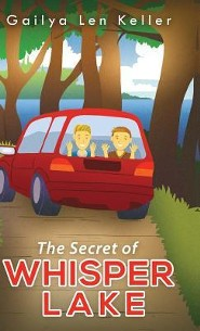 The Secret of Whisper Lake  -     By: Dede Stockton, Gailya Len Keller