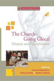 The Church Going Glocal: Mission and Globalisation