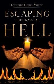 Escaping the Traps of Hell  -     By: Evangelist Beverly Wrenfro