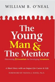 The Young Man & the Mentor  -     By: William B. O'Neal