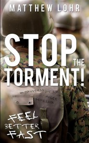 Stop the Torment!  -     By: Matthew Lohr
