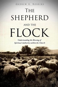 The Shepherd and the Flock  -     By: Andrew G. Robbins