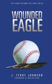 Wounded Eagle  -     By: J. Terry Johnson