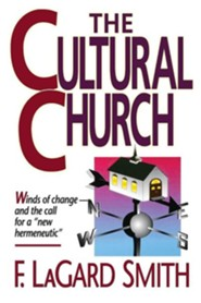The Cultral Church  -     By: F. Lagard Smith