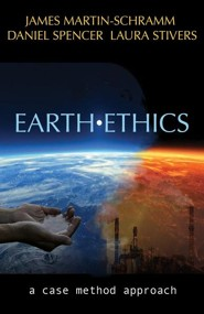 Earth Ethics: a case method approach  -     By: James B. Martin-Schramm, Daniel T. Spencer, Laura A. Stivers