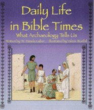 Daily Life in Bible Times: What Archaeology Can Tell Us  -     By: Pamela Gaber     Illustrated By: Valerie Woelfel
