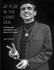 At Play in the Lions' Den: A Biography and Memoir of Daniel Berrigan