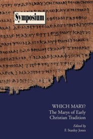Which Mary? The Marys of Early Christian Tradition