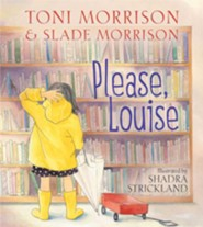 Please, Louise  -     By: Toni Morrison, Slade Morrison     Illustrated By: Shadra Strickland