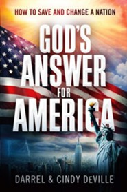 God's Answer for America: How to Save and Change a Nation  -     By: Darrel deVille, Cindy deVille
