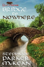 Bridge to Nowhere  -     By: Stephanie Parker McKean