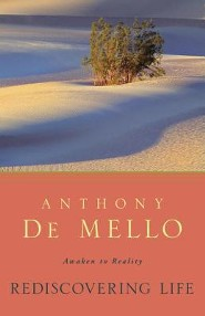 Rediscovering Life: Awaken to Reality  -     By: Anthony de Mello