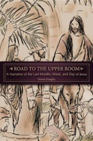 Road to the Upper Room  -     By: Dennis Doughty     Illustrated By: Matthew Cleveland