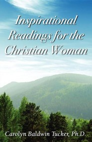 Inspirational Readings for the Christian Woman  -     By: Carolyn Baldwin Tucker