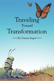 Traveling Toward Transformation  -     By: Travena Rogan