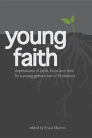 Young Faith  -     By: Bruce Morton
