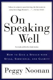 On Speaking Well  -     By: Peggy Noonan