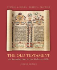 The Old Testament: An Introduction to the Hebrew Bible, Edition 0002  -     By: Stephen Harris, Robert Platzner