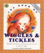 The Book of Wiggles & Tickles: Wonderful Songs and Rhymes Passed Down from Generation to Generation for Infants & Toddlers  -     By: John M. Feierabend
