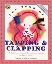 The Book of Tapping & Clapping: Wonderful Songs and Rhymes Passed Down from Generation to Generation for Infants & Toddlers  -     By: John M. Feierabend