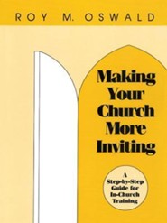 Making Your Church More Inviting: A Step-By-Step Guide for In-Church Training  -     By: Roy M. Oswald