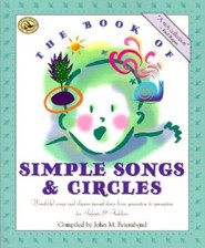 The Book of Simple Songs & Circles: Wonderful Songs and Rhymes Passed Down from Generation to Generation  -     By: John M. Feierabend